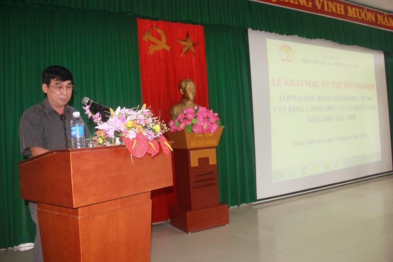 TS. Ngô Văn Trân - Phó Giám đốc Phân viện Huế phát biểu khai mạc kỳ thi tốt nghiệp lớp Đại học Hành chính KH13-TC106