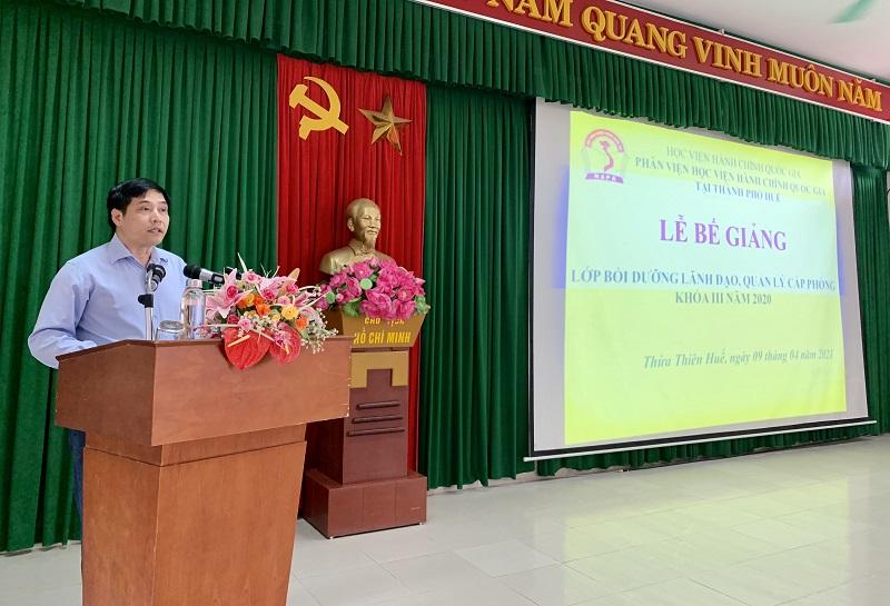 PGS.TS. Nguyễn Hoàng Hiển - Phó Giám đốc Phân viện Học viện tại TP.Huế   phát biểu Bế giảng khóa học