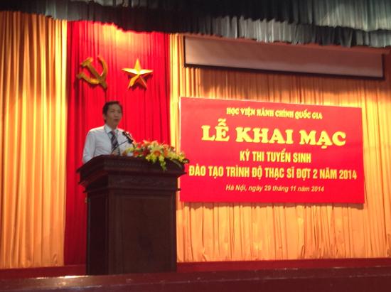 Thứ trưởng Bộ Nội vụ TS. Trần Anh Tuấn phát biểu khai mạc kỳ thi  tuyển sinh đào tạo trình độ thạc sỹ đợt 2 năm 2014.