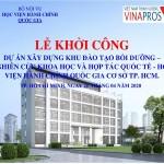 Khởi công xây dựng Khu đào tạo bồi dưỡng – Nghiên cứu khoa học – Hợp tác quốc tế tại Phân viện Học viện tại TP. Hồ Chí Minh