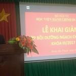 Phân viện khu vực Tây Nguyên tổ chức khai giảng Lớp Bồi dưỡng kiến thức Quản lý nhà nước ngạch chuyên viên khoá III năm 2017