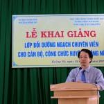 Khai giảng Lớp bồi dưỡng ngạch chuyên viên tại huyện Krông Nô tỉnh Đắk Nông