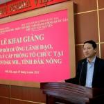Khai giảng lớp Bồi dưỡng lãnh đạo, quản lý cấp phòng và tương đương tại huyện Đắk Mil, tỉnh Đắk Nông