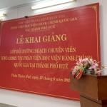 Khai giảng lớp Bồi dưỡng ngạch chuyên viên khóa 2/2021 tại Phân viện Học viện Hành chính Quốc gia tại thành phố Huế